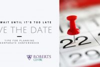 Conference Planning 101 – Roberts Centre | Corporate Event inside Save The Date Business Event Templates