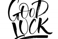 Good Luck Lettering. Handwritten Modern Calligraphy, Brush with regard to Good Luck Banner Template